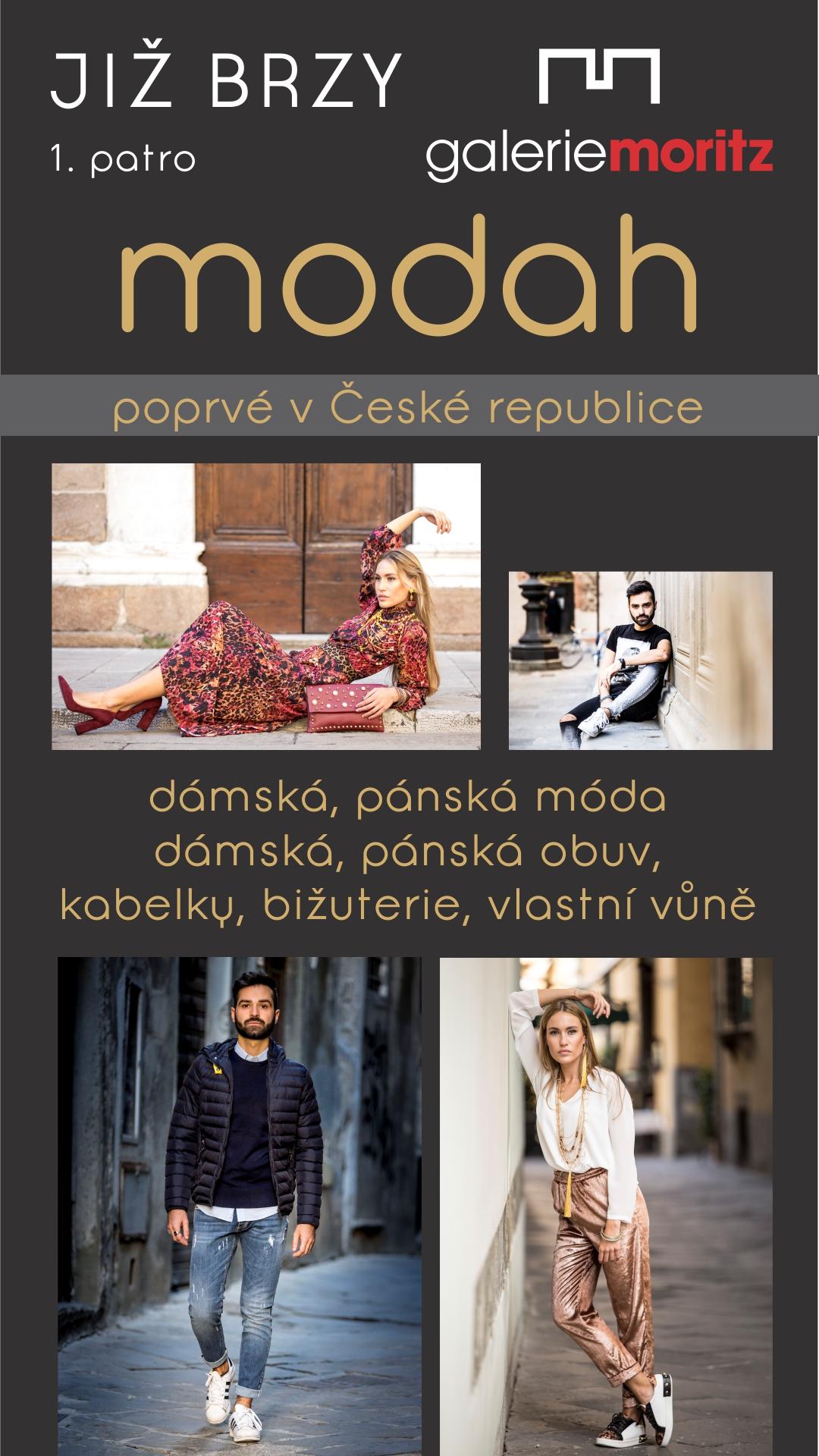 ef2481f044f Již brzy pro vás v Galerii Moritz v 1. patře otevřeme novou prodejnu Modah!  Můžete se těšit na dámskou a pánskou módu a obuv ...